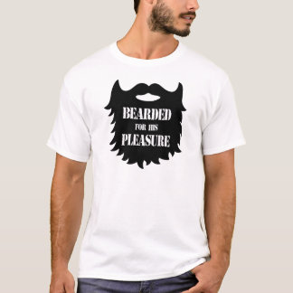 Bearded For His Pleasure T-Shirt