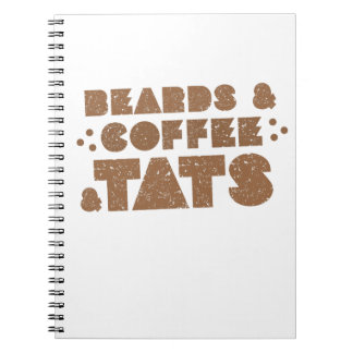 beards and coffee and tats note books