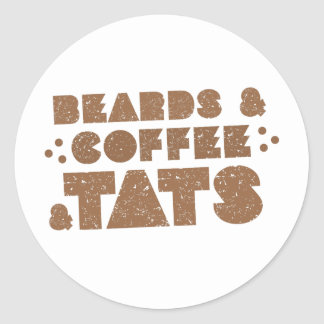 beards and coffee and tats round sticker