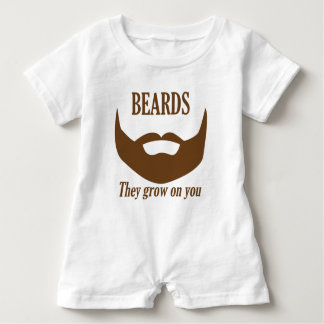 BEARDS THEY GROWN ON YOU BABY ROMPER