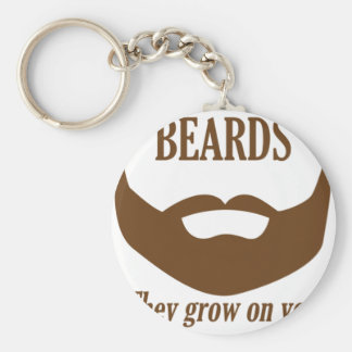 BEARDS THEY GROWN ON YOU BASIC ROUND BUTTON KEYCHAIN