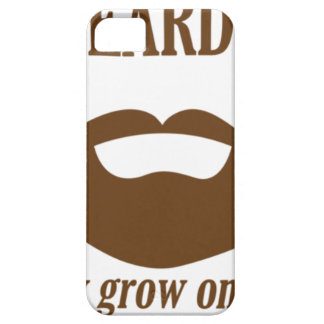 BEARDS THEY GROWN ON YOU iPhone 5 COVER