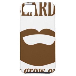BEARDS THEY GROWN ON YOU iPhone 5 COVERS
