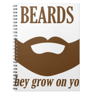 BEARDS THEY GROWN ON YOU NOTEBOOKS