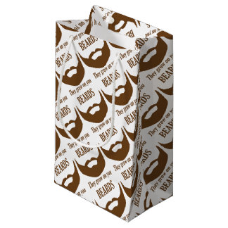 BEARDS THEY GROWN ON YOU SMALL GIFT BAG