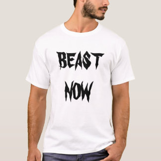 Beast now rest later \ T-Shirt