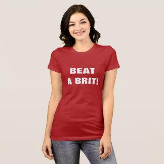 BEAT A BRIT! T-Shirt