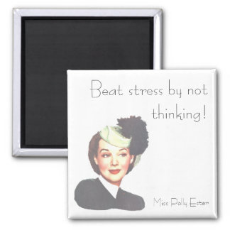 BEAT STRESS by POLLY ESTER 1940s retro funny Magnet