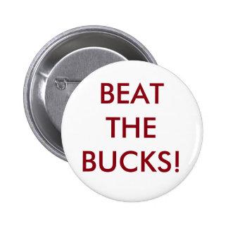 BEAT THE BUCKS! PIN