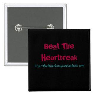 Beat The Heartbreak Button Pin.