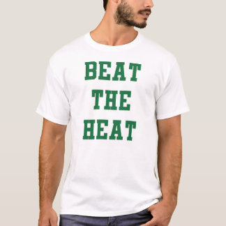 Beat The Heat Lets Go Boston T-Shirt