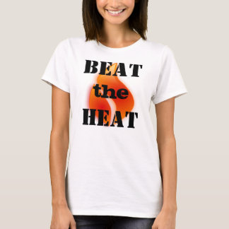 BEAT the HEAT T-Shirt