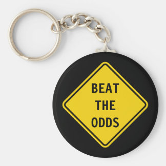 Beat The Odds - Road Sign Keychain. Basic Round Button Keychain
