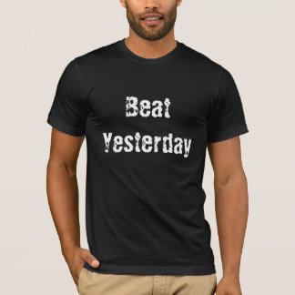 Beat Yesterday Men's T-shirt