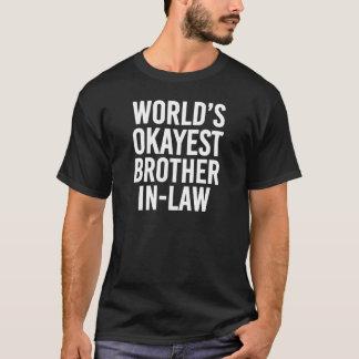 Beau-frère d'Okayest des mondes drôle T-shirt