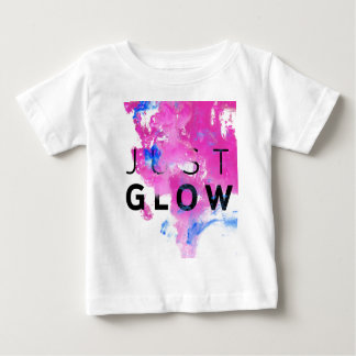 Beautiful Abstract Motivational Quote Just Glow Baby T-Shirt