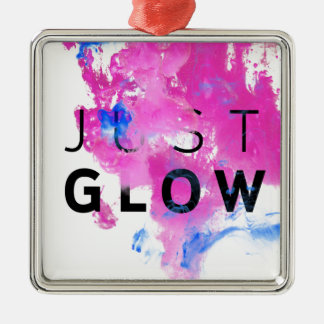Beautiful Abstract Motivational Quote Just Glow Silver-Colored Square Ornament