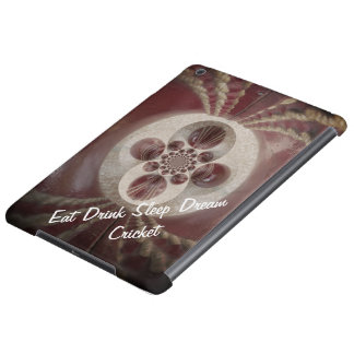 Beautiful Amazing Eat Drink Sleep Dream Cricket iPad Air Case