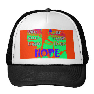 Beautiful amazing Hope We Are Stronger Together Trucker Hat