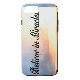 BEAUTIFUL BELIEVE IN MIRACLES SUNRISE DESIGN iPhone 7 CASE