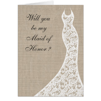 Beautiful Burlap Will you be my Maid of Honor Card