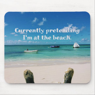 Beautiful Caribbean Island Humorous Quote Mouse Pad