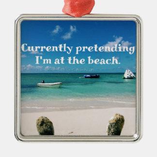 Beautiful Caribbean Waters Humorous Quote Metal Ornament