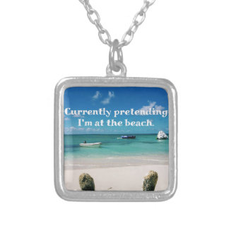 Beautiful Caribbean Waters Humorous Quote Silver Plated Necklace
