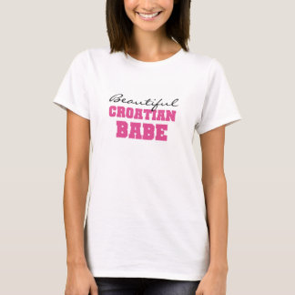 Beautiful Croatian Babe T-Shirt