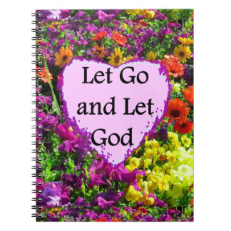 BEAUTIFUL FLORAL LET GO AND LET GOD PHOTO NOTEBOOK