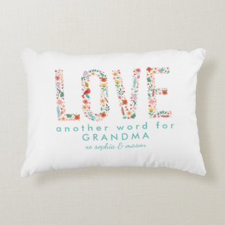 Beautiful Floral Love Another word for Grandma Accent Pillow