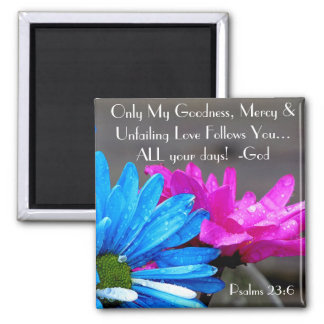 Beautiful flowers and Bible verse Psalm Magnet
