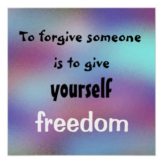 Beautiful Forgiveness Quote Abstract Design Poster