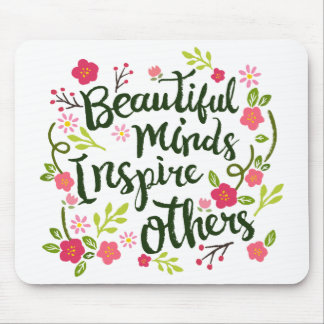 Beautiful Minds Inspire Others Quote | Mousepad