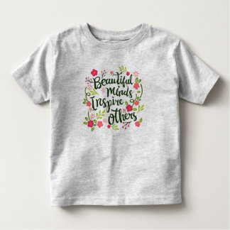Beautiful Minds Inspire Others Quote | Shirt