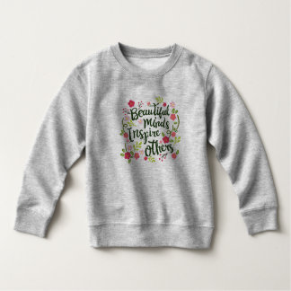 Beautiful Minds Inspire Others Quote | Sweatshirt