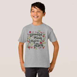Beautiful Minds Inspire Others Quote Tagless Shirt