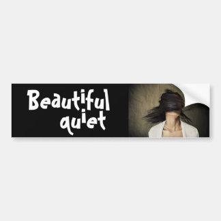 beautiful quiet bumper sticker
