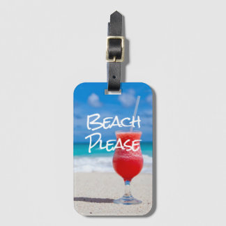 Beautiful Sandy Beach Please Daiquiri Luggage Tag