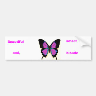 Beautiful, smart, and  blonde bumper sticker