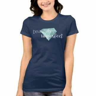 Beautifully Imperfect T-Shirt