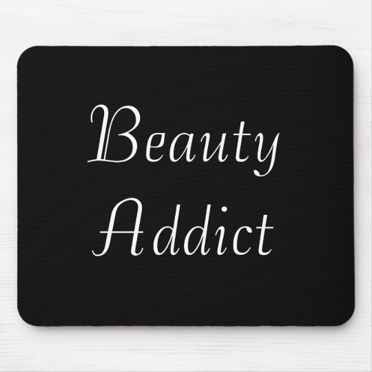 Beauty Addict Mouse Pad