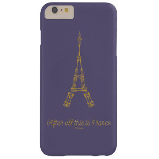 Beauty and the Beast | After All This Is France Barely There iPhone 6 Plus Case