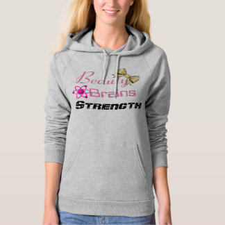 Beauty, Brains, Strength hoodie