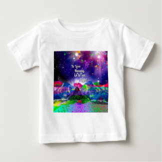 Beauty brings up the light. baby T-Shirt