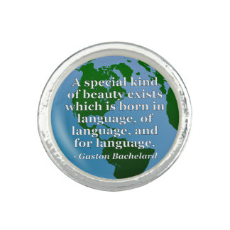 Beauty exists born in language Quote. Globe Ring