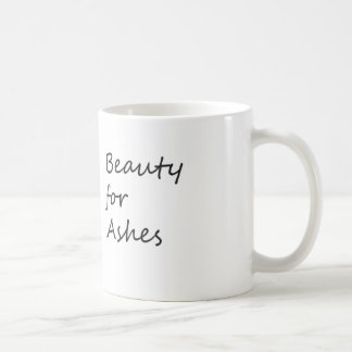 Beauty for Ashes mug