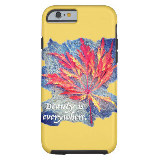 Beauty is Everywhere Tough iPhone 6 Case