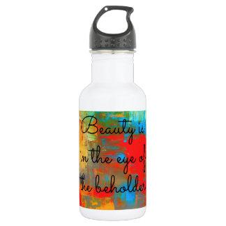 Beauty is in the eye of the beholder 532 ml water bottle