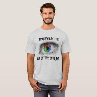BEAUTY IS IN THE EYE OF THE BEHOLDER MULTI EYE T-Shirt